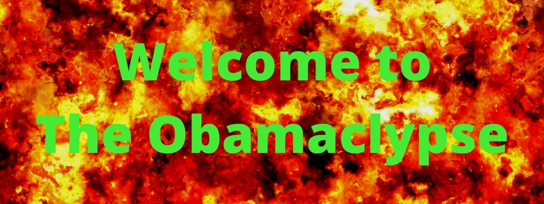 Welcome to The Obamaclypse