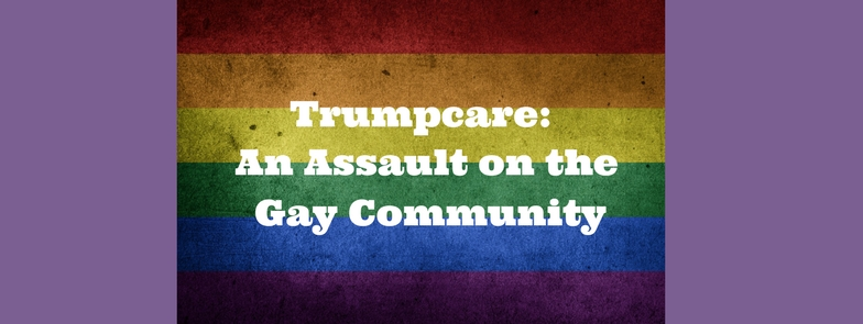 Trumpcare an assault on the gay community
